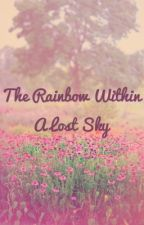 The Rainbow Within A Lost Sky by AsianAli