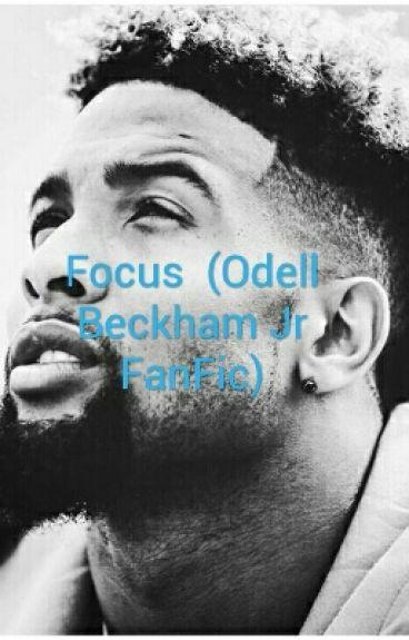 Focus  (Odell Beckham Jr FanFic)