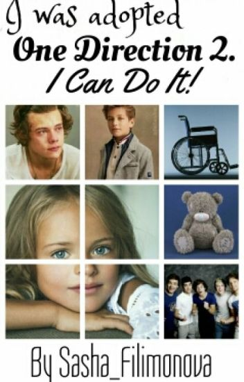 Меня удочерили One Direction 2. I can Do It! #Wattys2016