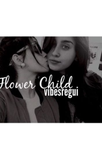 Flower Child : Camren