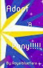 Adop a pony!!! by Royalbluetiara