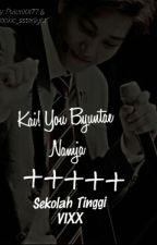 Kai! You Byuntae Namja?! +++++ Sekolah Tinggi VIXX by PuteriXX77