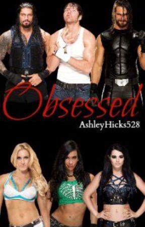 Obsessed (WWE) /Revised Version/ by derangedfringe-