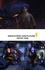 Ezra Bridger's Past and Future by _Rebelsqueen