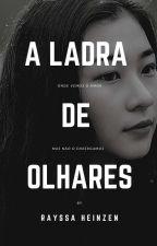 Ladra De Olhares by RayssaHeinzen