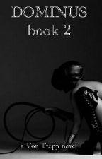 Dominus Book 2  by VonTrappstar
