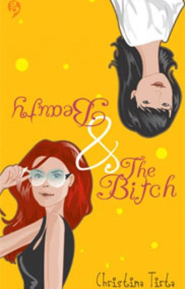 BEAUTY AND THE BITCH (TAMAT)