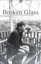 Broken Glass [EXO Kpop Fanfiction] by Blueboicegirl