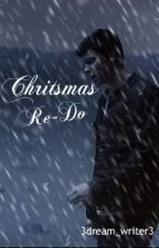 Christmas Re-Do by 3dream_writer3