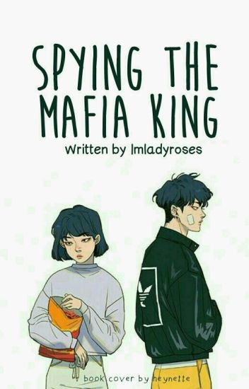 Spying The Mafia King [ COMPLETED ]