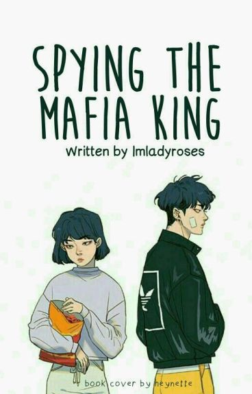 Spying The Mafia King ( Completed/editing )