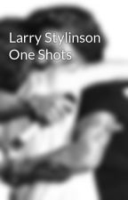 Larry Stylinson One Shots by LarryIsForever_