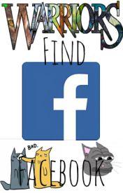WARRIOR CATS FIND FACEBOOK! by DestinedWarrior