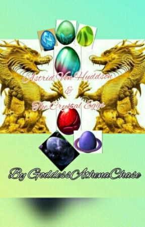 Astrid Von Huddson & The Crystal Eggs by GoddessAthenaChase