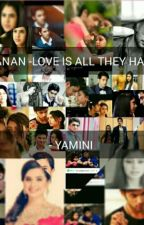 Manan-love Is All They Have by yaminichowdar1