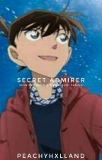 Secret Admirer {{a Detective Conan fan fiction}} by Shinichi_Kudo_4869