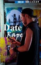 Date rape | m.c by dkink69