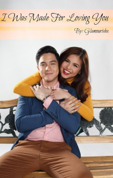 I Was Made For Loving You (AlDub One Shot Stories)