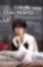 Chiếc Nhẫn Đi Lạc by Chu_Nhi