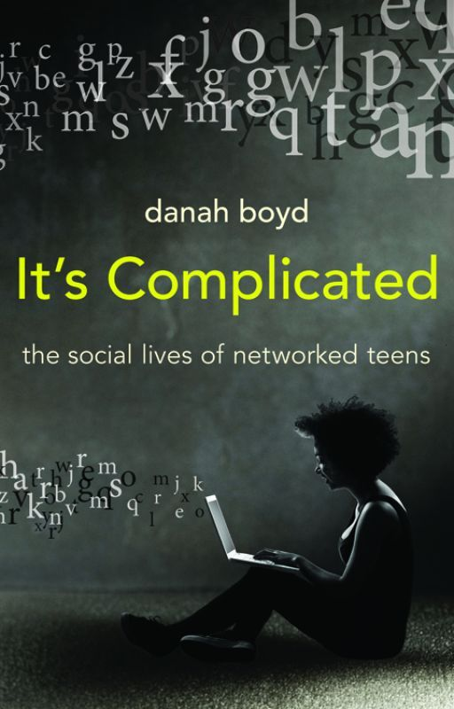 It's Complicated by danahboyd