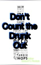 DON'T COUNT A DRUNK OUT by EdwardPlunkett