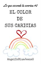 El color de sus caricias by AngelInBlueJeans3