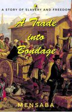 A Trade Into Bondage by Moskii