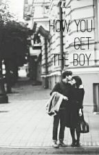 How You Get The Boy (Completed) by Dauntlessheiress