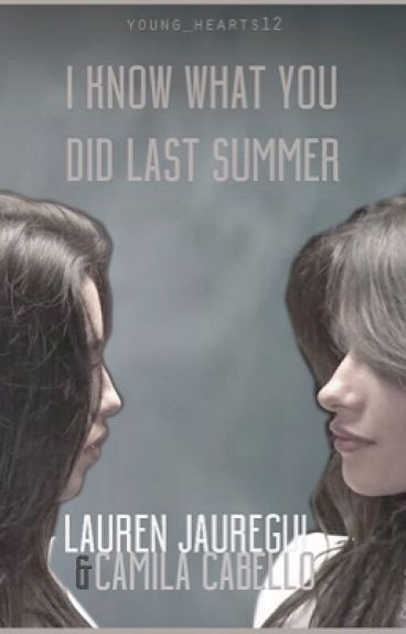 I Know What You Did Last Summer (Camren)
