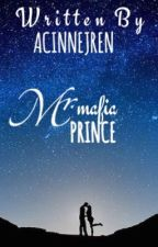 Mr. Mafia Prince (Completed) by AcinnejRen
