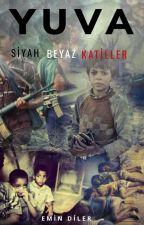 YUVA / SİYAH BEYAZ KATİLLER (TAMAMLANDI) by EminDiler1