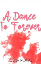 A Dance to Forever (Complete) by ShaniahMystiqueBlue