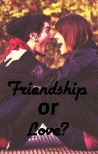 FRIENDSHIP OR LOVE? by san_ja_na