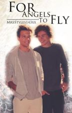 For Angels To Fly (Larry Stylinson Fanfic) by ZoeyandNick