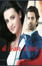 All I Have Is Love... ( SHORT STORY) #YourStoryIndia by aashna94
