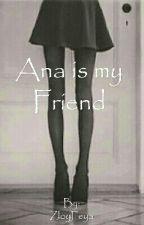 Ana is my friend by Mariie02