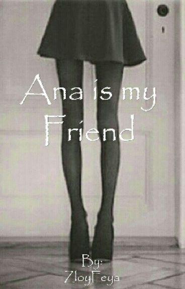Ana is my friend