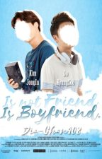[EN EDICIÓN] ❣️|| Is Not Friend. Is Boyfriend. [KaiSoo] by Dia-chan408