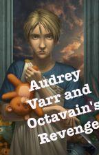 Audrey Varr and Octiavain's Revenge (PJO/HoO oc fanfic) #2 by ASplashOfStardust