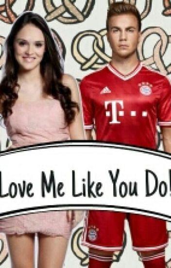 Love Me Like You Do (Mario Götze)