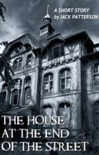 The House at the End of the Street by Jack_Patterson