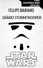 Diário Stormtrooper - 1º Temporada by FellipeMariano