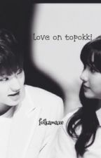 LOVE ON TOPOKKI by folkamaze