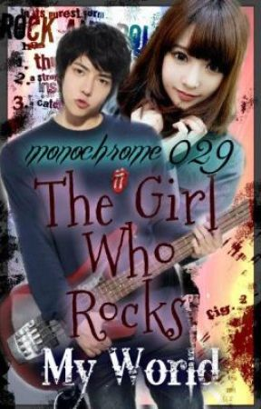 The Girl who Rocks my World (Editing/Ongoing) by monochrome029