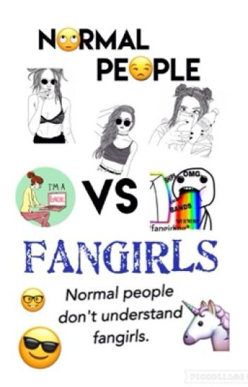 Normal People Vs FANGIRLS