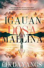 Igauan Dosa Maelina [Hiatus] by CikDayangs