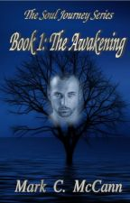The Soul Journey Series, Book 1: The Awakening by wordsnvisions