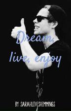 Dream, live, enjoy (Luke Hemmings, 5sos Imagine) by sarahloveshemmings