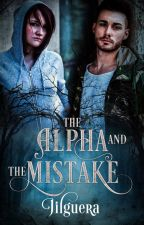 The Alpha and the Mistake by jilguera