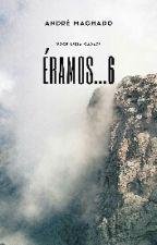 Éramos 6 by MrAndreVieira